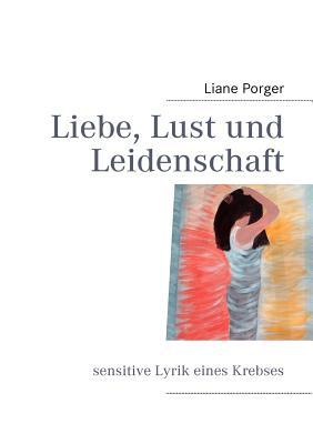 liebe lust und leidenschaft by porger liane paperback 3837088162 ebay. Black Bedroom Furniture Sets. Home Design Ideas